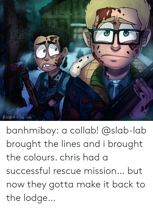 collab: BMB+slablab banhmiboy:  a collab! @slab-lab brought the lines and i brought the colours. chris had a successful rescue mission… but now they gotta make it back to the lodge…