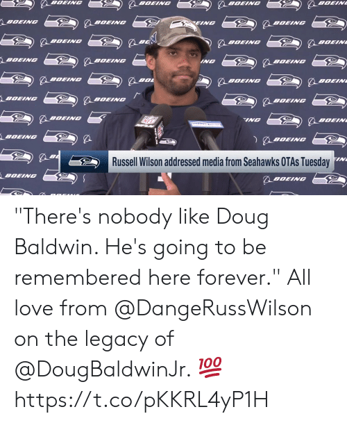 """Doug: BOEING  BOEIN  BOEING  BOEING  BOEING  EING  BOEINC  BOEING  BOEINC  BOEIN  BOEING  BOEING  ING  BOEING  BOEINC  BOL  BOEINC  BOEIN  BOEING  BOEINGC  BOEINC  BOEINC  INC  BOEIN  BOEING  BOEING  FIN  Russell Wilson addressed media from Seahawks OTAS Tuesday  BOEING  BOEING """"There's nobody like Doug Baldwin. He's going to be remembered here forever.""""  All love from @DangeRussWilson on the legacy of @DougBaldwinJr. 💯 https://t.co/pKKRL4yP1H"""