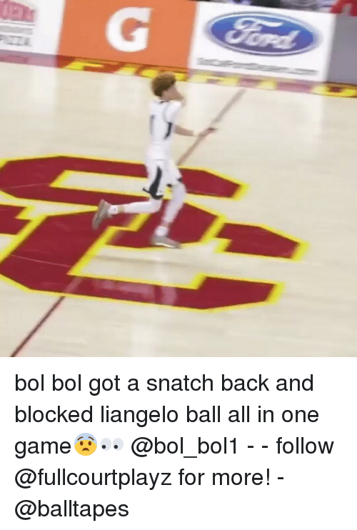 Memes, Game, and Back: bol bol got a snatch back and blocked liangelo ball all in one game😨👀 @bol_bol1 - - follow @fullcourtplayz for more! - @balltapes