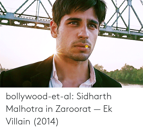 Villain: bollywood-et-al:  Sidharth Malhotra in Zaroorat — Ek Villain  (2014)