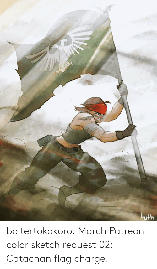 march: boltertokokoro:    March Patreon color sketch request 02: Catachan flag charge.
