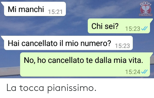 Boo, Italian (Language), and Mia: BOO  Mi manchi 15:21  FRIENDZONED  Chi sei? 15:23  Hai cancellato il mio numero? 15:23  No, ho cancellato te dalla mia vita.  15:24 La tocca pianissimo.
