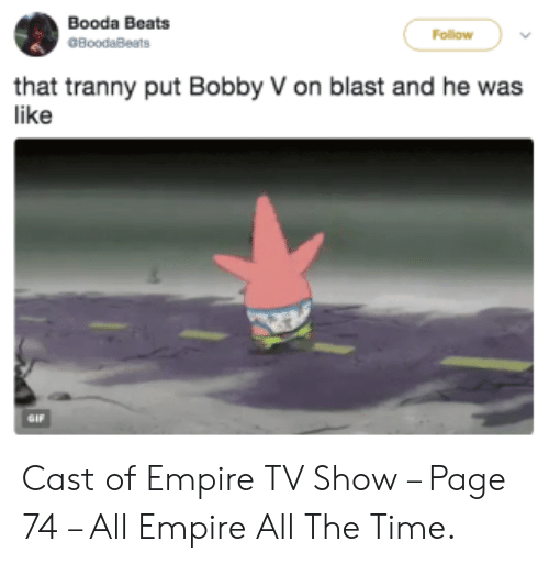 Bobby V Memes: Booda Beats  Follow  GBoodaBeats  that tranny put Bobby V on blast and he was  like  SIF Cast of Empire TV Show – Page 74 – All Empire All The Time.