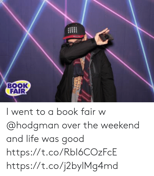 The Weekend: BOOK  FAIR I went to a book fair w @hodgman over the weekend and life was good https://t.co/RbI6COzFcE https://t.co/j2bylMg4md
