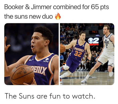 Nba, Watch, and Fun: Booker & Jimmer combined for 65 pts  the suns new duo  ALL The Suns are fun to watch.