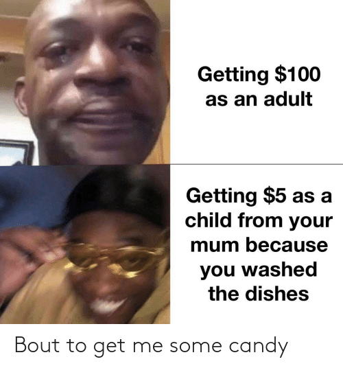 bout: Bout to get me some candy