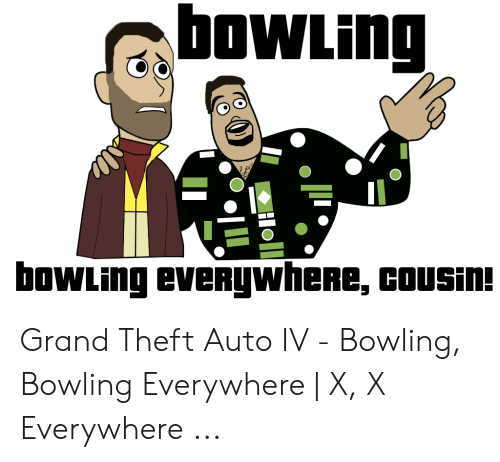 bowling-bowling-everywhere-cousin-grand-