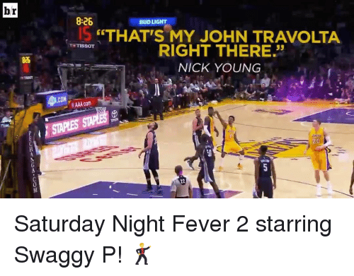 "Swaggy: br  8:26  BUD LIGHT  ""THAT'S MY JOHN TRAVOLTA  THTISSOT  RIGHT THERE.""  NICK YOUNG  AAA com  20 Saturday Night Fever 2 starring Swaggy P! 🕺"