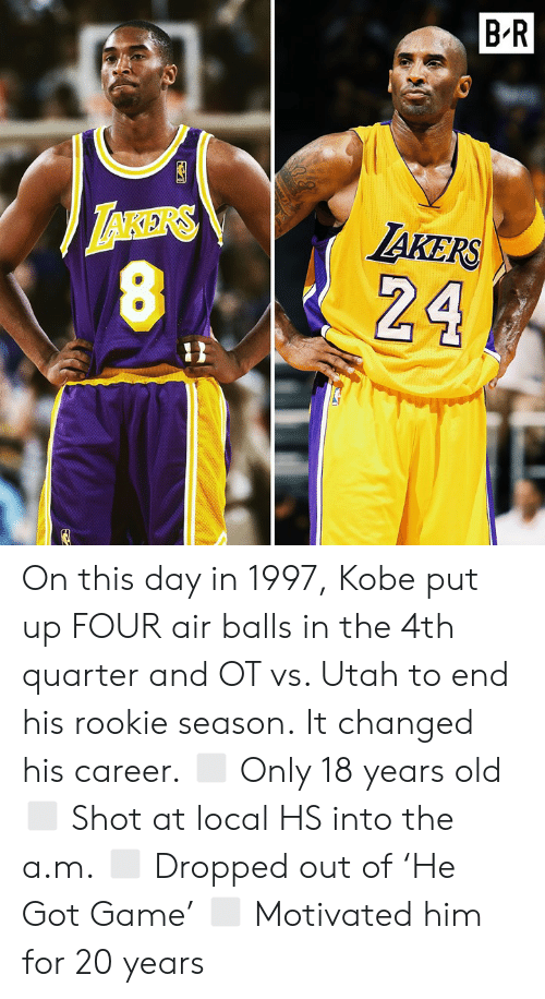 Game, Kobe, and Utah: BR  AKERS On this day in 1997, Kobe put up FOUR air balls in the 4th quarter and OT vs. Utah to end his rookie season.‬  ‪It changed his career.‬ ◻️ Only 18 years old ◻️ Shot at local HS into the a.m.‬ ◻️ Dropped out of 'He Got Game'‬ ◻️ Motivated him for 20 years