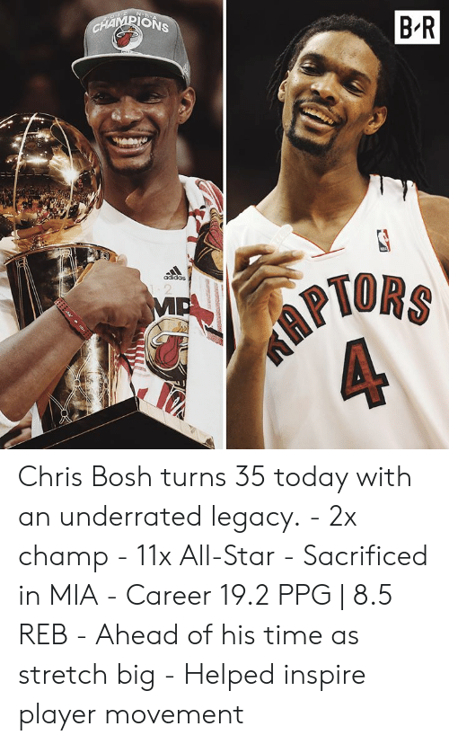 Adidas, All Star, and Chris Bosh: B'R  ONS  TORS  adidas Chris Bosh turns 35 today with an underrated legacy.  - 2x champ - 11x All-Star - Sacrificed in MIA - Career 19.2 PPG | 8.5 REB - Ahead of his time as stretch big - Helped inspire player movement