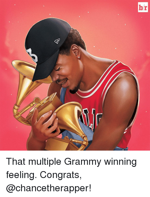 Congrations: br That multiple Grammy winning feeling. Congrats, @chancetherapper!