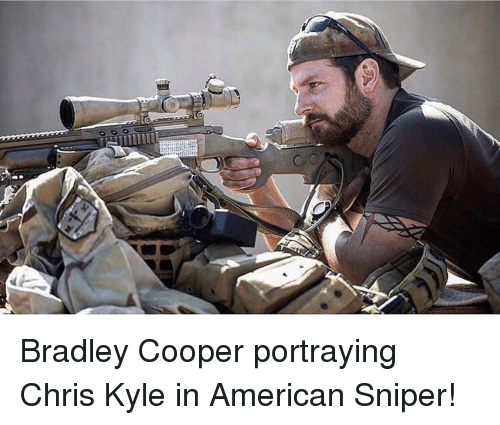 Memes, American Sniper, and Bradley Cooper: Bradley Cooper portraying Chris Kyle in American Sniper!