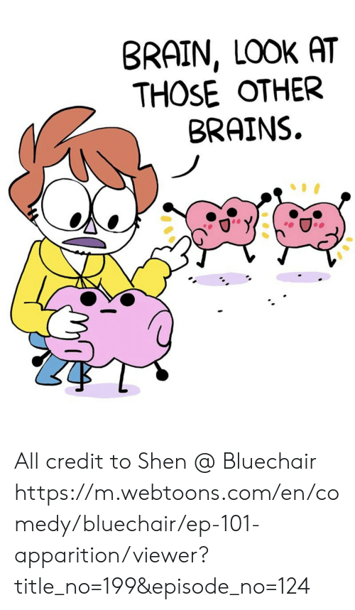 shen: BRAIN, LOOK AT  THOSE OTHER  BRAINS. All credit to Shen @ Bluechair https://m.webtoons.com/en/comedy/bluechair/ep-101-apparition/viewer?title_no=199&episode_no=124