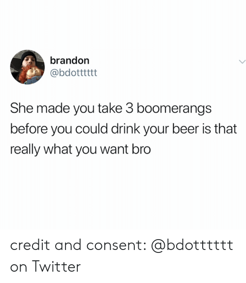 Beer, Twitter, and She: brandon  @bdotttttt  She made you take 3 boomerangs  before you could drink your beer is that  really what you want bro credit and consent: @bdotttttt on Twitter