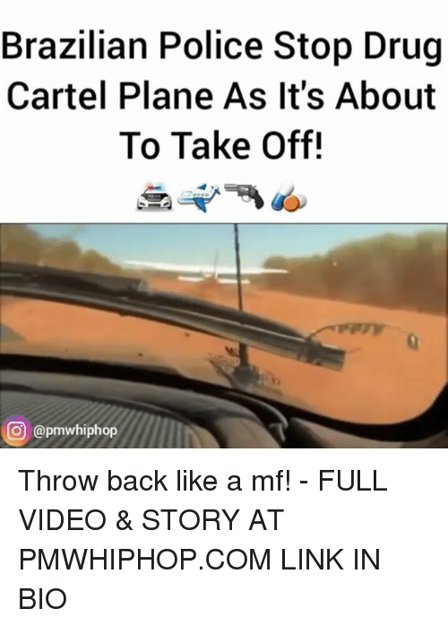 drug cartel: Brazilian Police Stop Drug  Cartel Plane As It's About  To Take Off!  CO @pmwhiphop Throw back like a mf! - FULL VIDEO & STORY AT PMWHIPHOP.COM LINK IN BIO