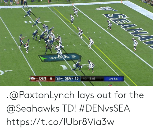 Lay's: Brd 5  SEA 15  DEN 6  4th 13:03  3rd &5 .@PaxtonLynch lays out for the @Seahawks TD! #DENvsSEA https://t.co/IUbr8Via3w