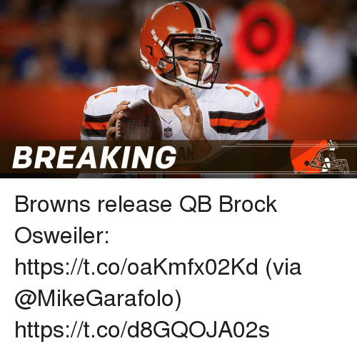 Memes, Brock, and Browns: BREAKING Browns release QB Brock Osweiler: https://t.co/oaKmfx02Kd (via @MikeGarafolo) https://t.co/d8GQOJA02s
