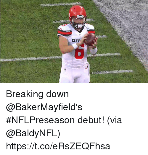 breaking down: Breaking down @BakerMayfield's #NFLPreseason debut!  (via @BaldyNFL) https://t.co/eRsZEQFhsa