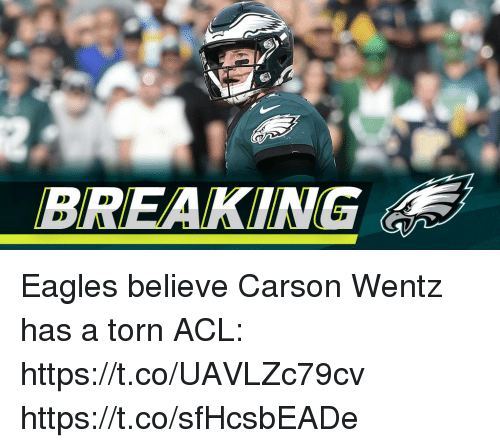 Philadelphia Eagles, Memes, and 🤖: BREAKING Eagles believe Carson Wentz has a torn ACL: https://t.co/UAVLZc79cv https://t.co/sfHcsbEADe