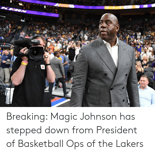 Basketball, Los Angeles Lakers, and Magic Johnson: Breaking: Magic Johnson has stepped down from President of Basketball Ops of the Lakers