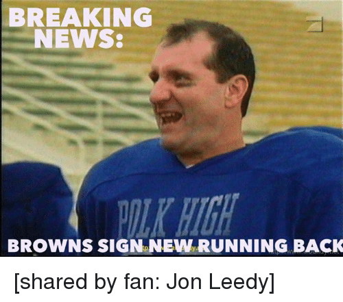 Memes News And Breaking BREAKING NEWS BROWNS SIGN NEW RUNNING BACK