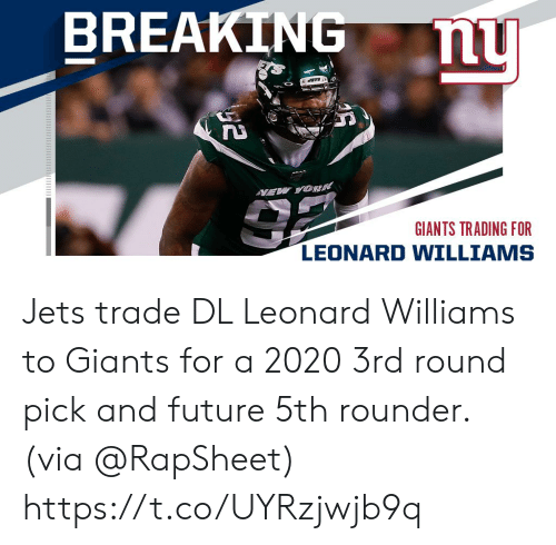 Future, Memes, and Giants: BREAKING  nu  VEW YOK  GIANTS TRADING FOR  LEONARD WILLIAMS Jets trade DL Leonard Williams to Giants for a 2020 3rd round pick and future 5th rounder. (via @RapSheet) https://t.co/UYRzjwjb9q