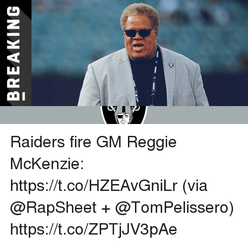 Reggie: BREAKING Raiders fire GM Reggie McKenzie: https://t.co/HZEAvGniLr (via @RapSheet + @TomPelissero) https://t.co/ZPTjJV3pAe