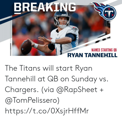 Memes, Chargers, and Sunday: BREAKING  Tns  TreayS  NAMED STARTING QB  RYAN TANNEHILL The Titans will start Ryan Tannehill at QB on Sunday vs. Chargers. (via @RapSheet + @TomPelissero) https://t.co/0XsjrHffMr