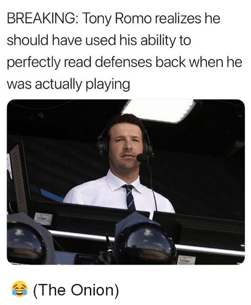The Onion: BREAKING: Tony Romo realizes he  should have used his ability to  perfectly read defenses back when he  was actually playing 😂 (The Onion)