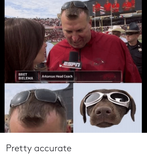 Head, Arkansas, and Coach: BRET  BIELEMA Arkansas Head Coach Pretty accurate