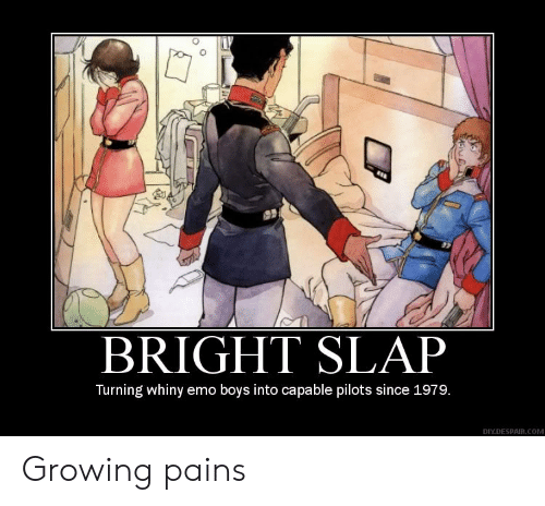 Emo, Despair, and Boys: BRIGHT SLAP  Turning whiny emo boys into capable pilots since 1979.  DIY.DESPAIR.COM Growing pains