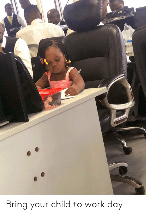 child: Bring your child to work day