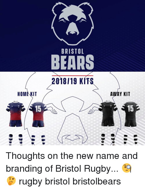 branding: BRISTOL  BEARS  2018119 KITS  OME KIT  AWAY KIT  15  15 Thoughts on the new name and branding of Bristol Rugby... 🧐🤔 rugby bristol bristolbears
