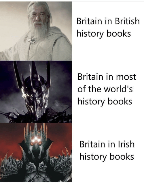 British: Britain in British  history books  Britain in most  of the world's  history books  Britain in Irish  history books