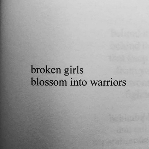 Girls, Warriors, and Blossom: broken girls  blossom into warriors