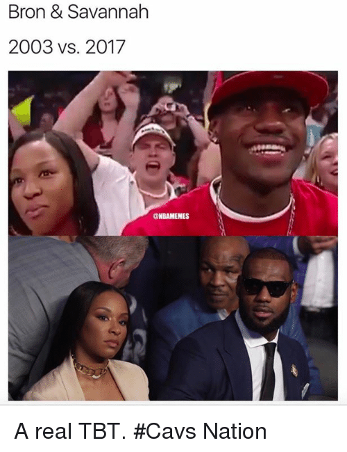 Cavs, Nba, and Tbt: Bron & Savannah  2003 vs. 2017  ONBAMEMES A real TBT. #Cavs Nation