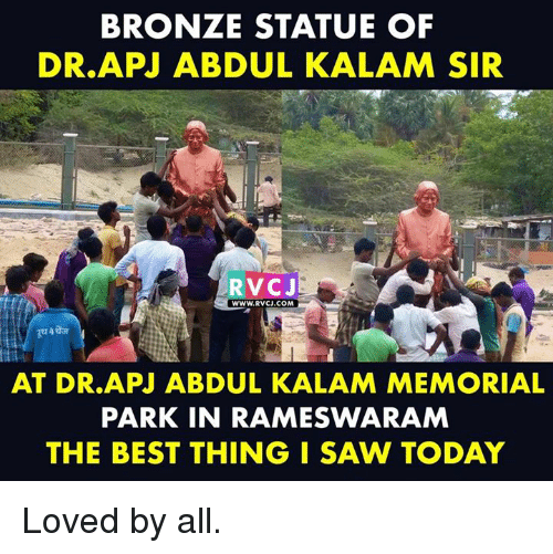 Memes, Saw, and Best: BRONZE STATUE OF  DR.APJ ABDUL KALAM SIR  RVCJ  wWW.RVCJ.COM  AT DR.APJ ABDUL KALAM MEMORIAL  PARK IN RAMESWARAM  THE BEST THING I SAW TODAY Loved by all.