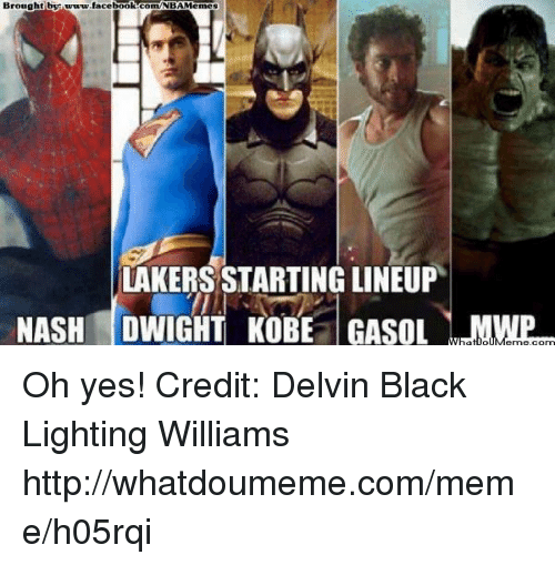 Facebook, Los Angeles Lakers, and Meme: Brought by  facebook  NBA Memes  LAKERS STARTING LINEUP  NASH DWIGHT KOBE GASOL  NWe Oh yes!