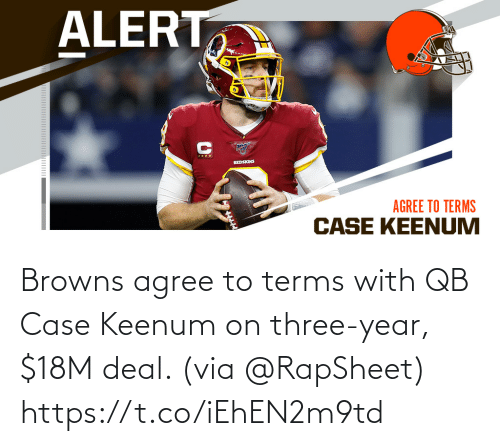 agree: Browns agree to terms with QB Case Keenum on three-year, $18M deal. (via @RapSheet) https://t.co/iEhEN2m9td