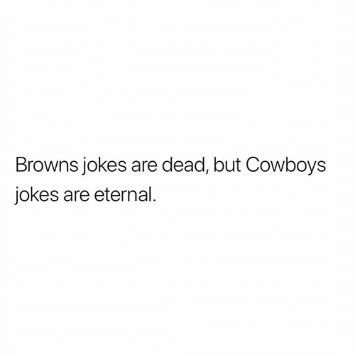 Dallas Cowboys, Nfl, and Browns: Browns jokes are dead, but Cowboys  jokes are eternal.