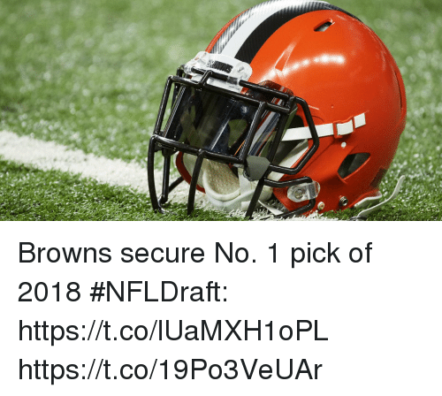 Memes, Browns, and 🤖: Browns secure No. 1 pick of 2018 #NFLDraft: https://t.co/lUaMXH1oPL https://t.co/19Po3VeUAr