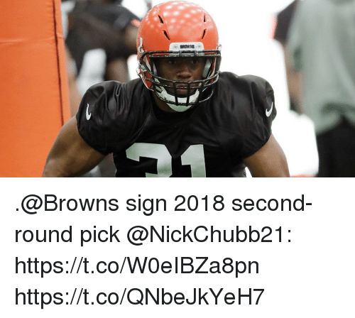 Memes, Browns, and 🤖: .@Browns sign 2018 second-round pick @NickChubb21: https://t.co/W0eIBZa8pn https://t.co/QNbeJkYeH7