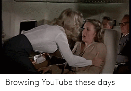 days: Browsing YouTube these days