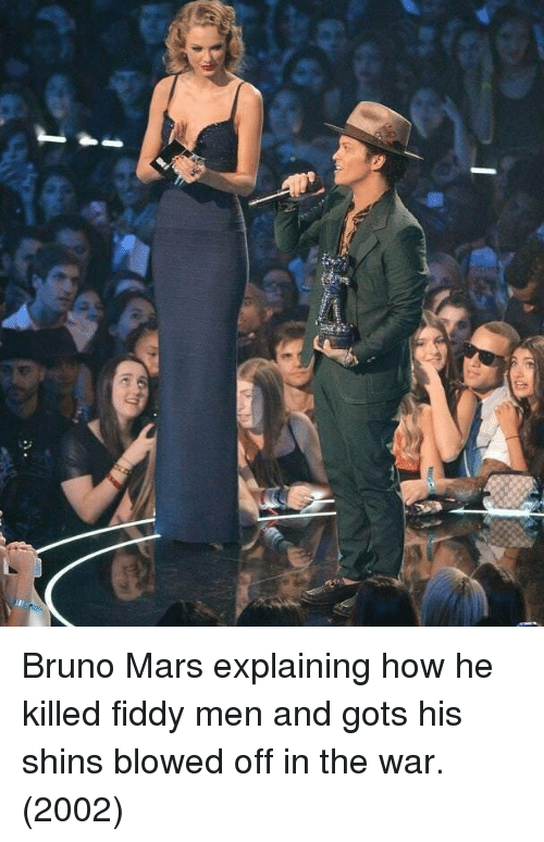 Bruno Mars, Mars, and How: Bruno Mars explaining how he killed fiddy men and gots his shins blowed off in the war. (2002)