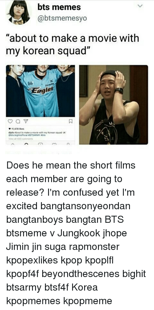 "Sugas: bts memes  @btsmemesyo  ""about to make a movie with  my korean squad  2  eigles  0  11478 ikes  diplo About to make a movie with my Korean tauod  A593 ends Does he mean the short films each member are going to release? I'm confused yet I'm excited bangtansonyeondan bangtanboys bangtan BTS btsmeme v Jungkook jhope Jimin jin suga rapmonster kpopexlikes kpop kpoplfl kpopf4f beyondthescenes bighit btsarmy btsf4f Korea kpopmemes kpopmeme"