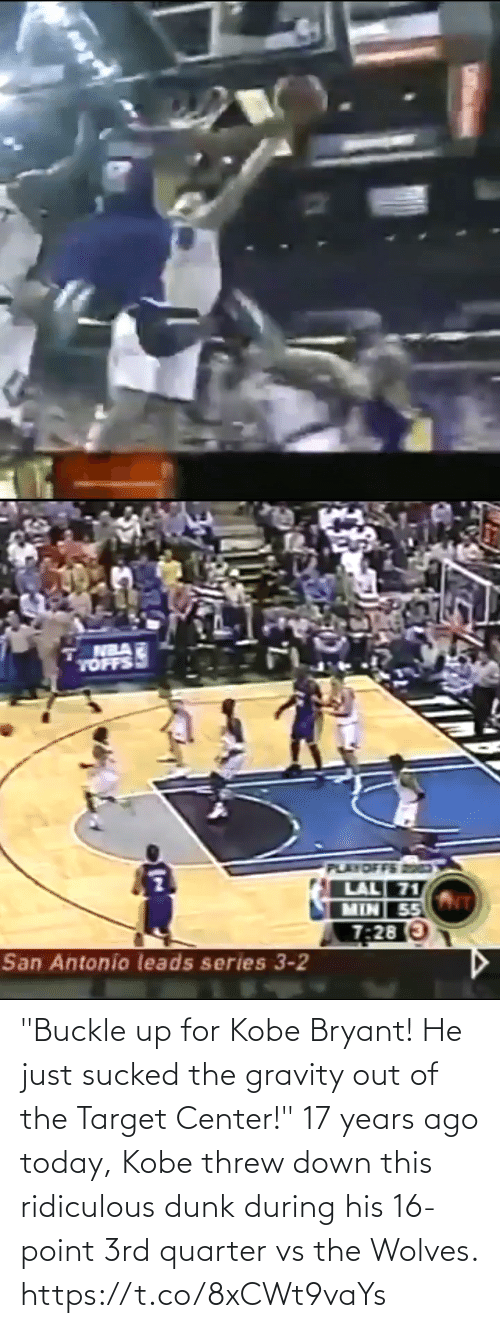 "17 years: ""Buckle up for Kobe Bryant! He just sucked the gravity out of the Target Center!""   17 years ago today, Kobe threw down this ridiculous dunk during his 16-point 3rd quarter vs the Wolves. https://t.co/8xCWt9vaYs"