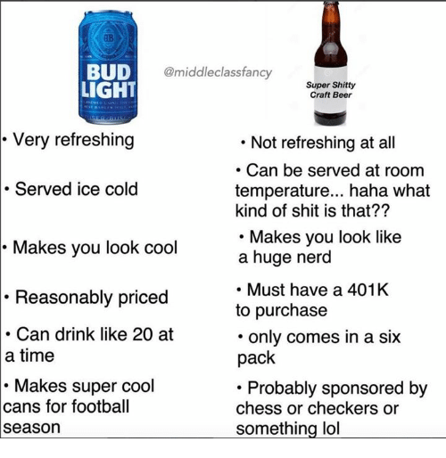 Beer, Football, And Lol: BUD @middleclassfancy Super Shitty LIGHT Very  Refreshing Served