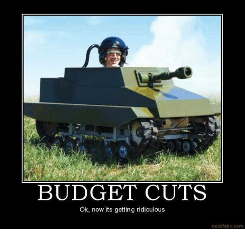 BUDGET CUTS Ok Now Its Getting Ridiculous Motifake Com ...