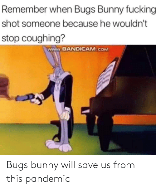 bugs: Bugs bunny will save us from this pandemic