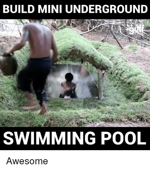Memes, Pool, and Awesome: BUILD MINI UNDERGROUND  SWIMMING POOL Awesome